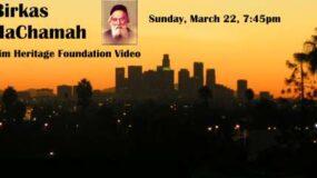 Birkas HaChamah – Chofetz Chaim Heritage Foundation Video – Sunday, March 22, 7:45pm