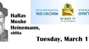 HaRav Moshe Heinemann, shlita – On Behalf of Yad L'Achim – March 17