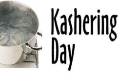 Kashering Day – April 10