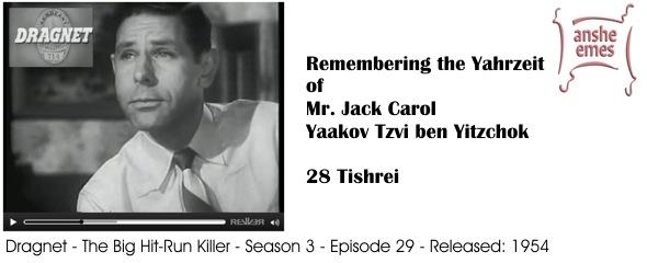 Yahrzeit of Mr. Jack Carol – 28 Tishrei