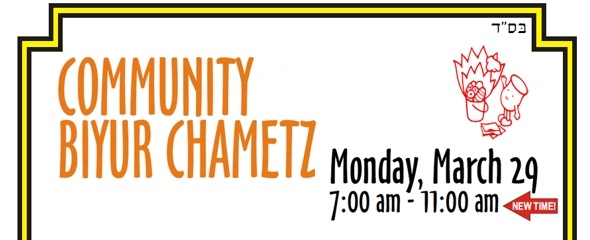 Los Angeles Community Biyur Chametz – Monday March 29