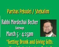 Rabbi Mordechai Becher – Getting Drunk and Giving Gifts:  Chasidic Insights into Purim