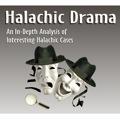 Halachic Drama
