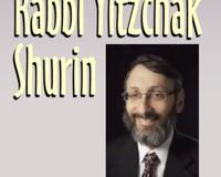 Rabbi Yitzchak Shurin – Scholar in Residence – May 31-June1