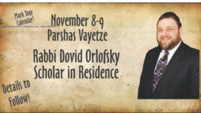 Rabbi Dovid Orlofsky Scholar in Residence – November 8-9, 2013 – Parshas Vayetze