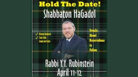Make Your Reservation, April 11-12, Shabbaton HaGadol with Rabbi Y. Y. Rubinstein
