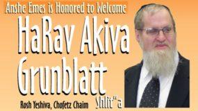 HaRav Akiva Grunblatt, Rosh Yeshiva, Chofetz Chaim – Scholar in Residence – Jan 10
