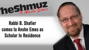 Rabbi Shafier of TheShmuz.com, Scholar In Residence:  May 17-18