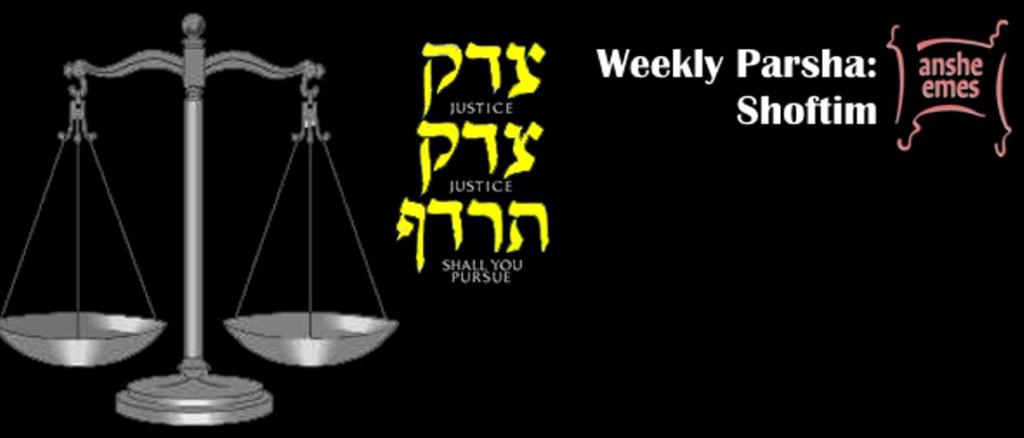 Weekly Parsha: Shoftim