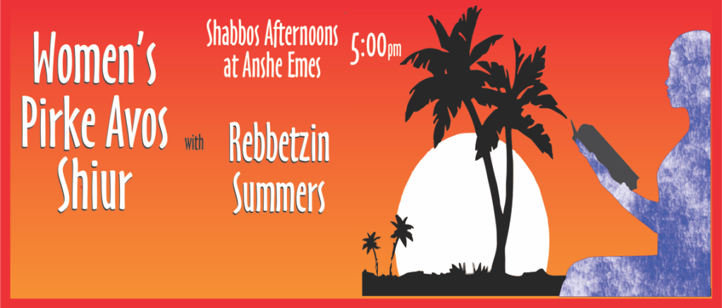 Women's Pirke Avos Shiur – Shabbos Afternoons at 5pm