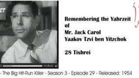 Yahrzeit of Mr. Jack Carol – 28 Tishrei (Shalosh Seudos Shabbos Bereshis)