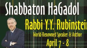 Make Your Reservation, April 7-8, Shabbaton HaGadol with Rabbi Y. Y. Rubinstein