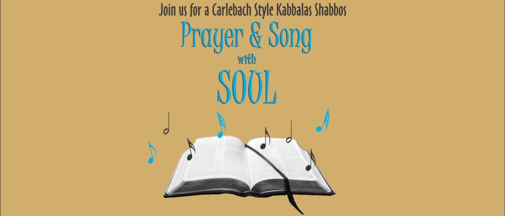 Carlebach Style Kabbalas Shabbos – Feb 9, 2018